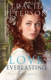 Love Everlasting (Brides of Seattle Book #3) ebook by Tracie Peterson