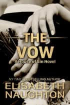 The Vow ebook by Elisabeth Naughton