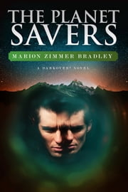 The Planet Savers ebook by Marion Zimmer Bradley, Elisabeth Waters