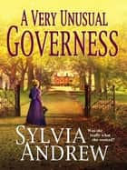A Very Unusual Governess ebook by Sylvia Andrew