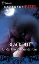 Blackout (Mills & Boon Nocturne Bites) ebook by Linda Thomas-Sundstrom