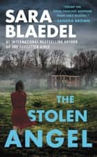 The Stolen Angel ebook by Sara Blaedel