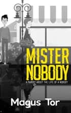 Mister Nobody ebook by Magus Tor