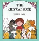 The Kids' Cat Book ebook by Tomie dePaola