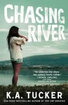 Chasing River - A Novel ebook by