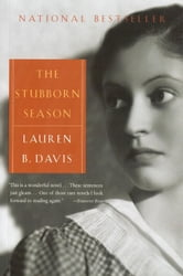 The Stubborn Season ebook by Lauren B. Davis