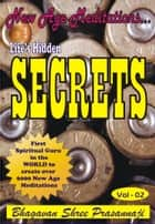New Age Meditations...Life's Hidden Secrets.(Vol-02) ebook by Bhagavan Shree Prasannaji