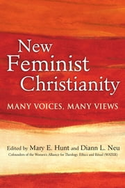 New Feminist Christianity - Many Voices, Many Views ebook by María Pilar Aquino, Eleanor Moody-Shepherd, Rosemary Radford Ruether,...