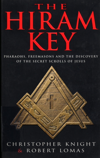 The Hiram Key - Pharoahs,Freemasons and the Discovery of the Secret Scrolls of Christ ekitaplar by Christopher Knight,Robert Lomas