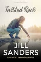 Twisted Rock ebook by Jill Sanders