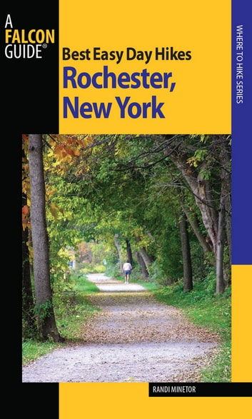 Best Easy Day Hikes Rochester, New York ebook by Randi Minetor