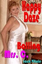 Happy Daze: Balling Mrs. C. - TV Land ebook by Jack Vitale