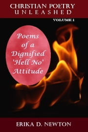 Poems of a Dignified 'Hell No' Attitude ebook by Erika Newton
