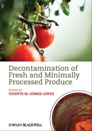 Decontamination of Fresh and Minimally Processed Produce ebook by