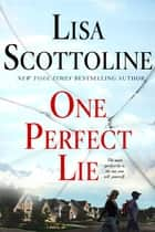 One Perfect Lie ebook by Lisa Scottoline
