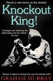 Knockout King! ebook by Graham Murray