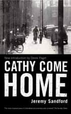 Cathy Come Home ebook by Jeremy Sandford