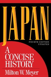 Japan - A Concise History ebook by Milton W. Meyer