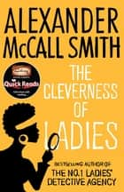 The Cleverness Of Ladies ebook by Alexander McCall Smith