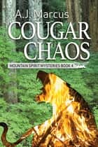 Cougar Chaos ebook by A.J. Marcus