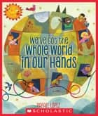 We've Got the Whole World in Our Hands ebook by RAFAEL LOPEZ, RAFAEL LOPEZ
