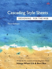 Cascading Style Sheets: Designing for the Web, Portable Documents ebook by Lie, Hakon Wium