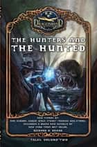 The Hunters and the Hunted ebook by Joel Norden, Stuart Thaman, Richard A. Knaak