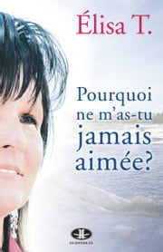 Pourquoi ne m'as-tu jamais aimée? ebook by Kobo.Web.Store.Products.Fields.ContributorFieldViewModel