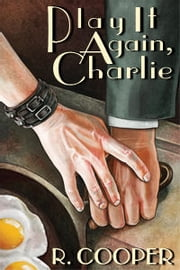 Play It Again, Charlie ebook by R. Cooper