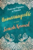 Unmarriageable - A Novel ebook by Soniah Kamal