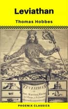 Leviathan (with Introduction) (Phoenix Classics) ebook by Thomas Hobbes, Phoenix Classics
