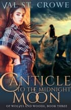 Canticle to the Midnight Moon ebook by Val St. Crowe