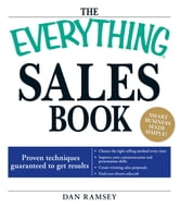 The Everything Sales Book - Proven techniques guaranteed to get results ebook by Daniel Ramsey
