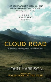 Cloud Road: A Journey through the Inca Heartland ebook by John Harrison