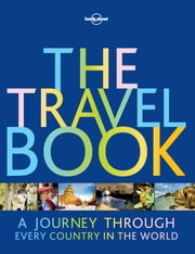 The Travel Book - A Journey Through Every Country in the World ebook by Lonely Planet