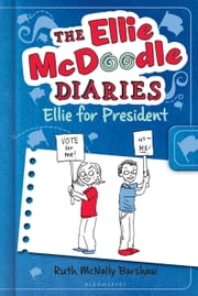 The Ellie McDoodle Diaries: Ellie for President ebook by Ruth McNally Barshaw
