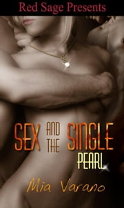 SEX AND THE SINGLE PEARL ebook by VARANO, MIA