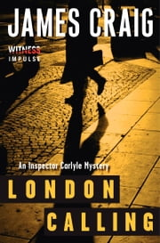 London Calling - An Inspector Carlyle Mystery ebook by James Craig