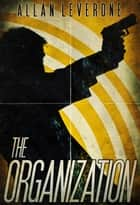 The Organization ebook by Allan Leverone