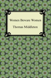 Women Beware Women ebook by Thomas Middleton