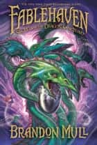 Fablehaven vol. 4: Secrets of the Dragon Sanctuary ebook by Brandon Mull