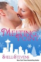 Melting Point ebook by Shelli Stevens