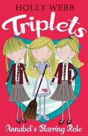 Triplets 5: Annabel's Starring Role ebook by Holly Webb