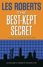 The Best-Kept Secret: A Milan Jacovich Mystery (#10) ebook by Les Roberts
