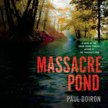 Massacre Pond - A Novel audiobook by Paul Doiron