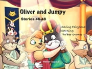 Oliver and Jumpy - the Cat Series, Stories 46-48, Book 16 - Bedtime stories for children in illustrated picture book with short stories for early readers. ebook by Werner Stejskal
