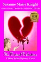 The Virtual Valentine (Minx Tobin Murder Mystery Series Book 4) ebook by Susanne Marie Knight