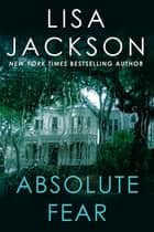 Absolute Fear ebook by Lisa Jackson