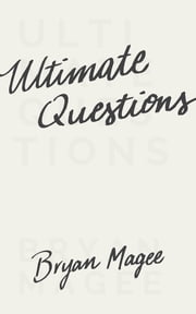 Ultimate Questions ebook by Bryan Magee
