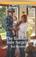 The Rancher's Baby Surprise ebook by Kat Brookes